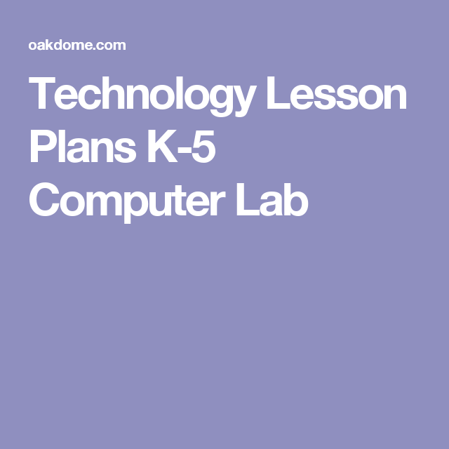 Technology Lesson Plans K-5 Computer Lab | Technology-Projects ...