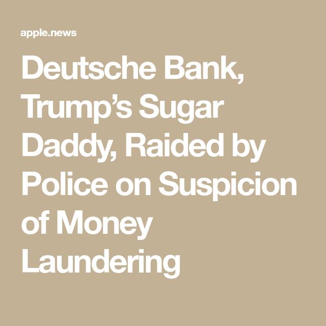 Deutsche Bank, Trump's Sugar Daddy, Raided by Police on