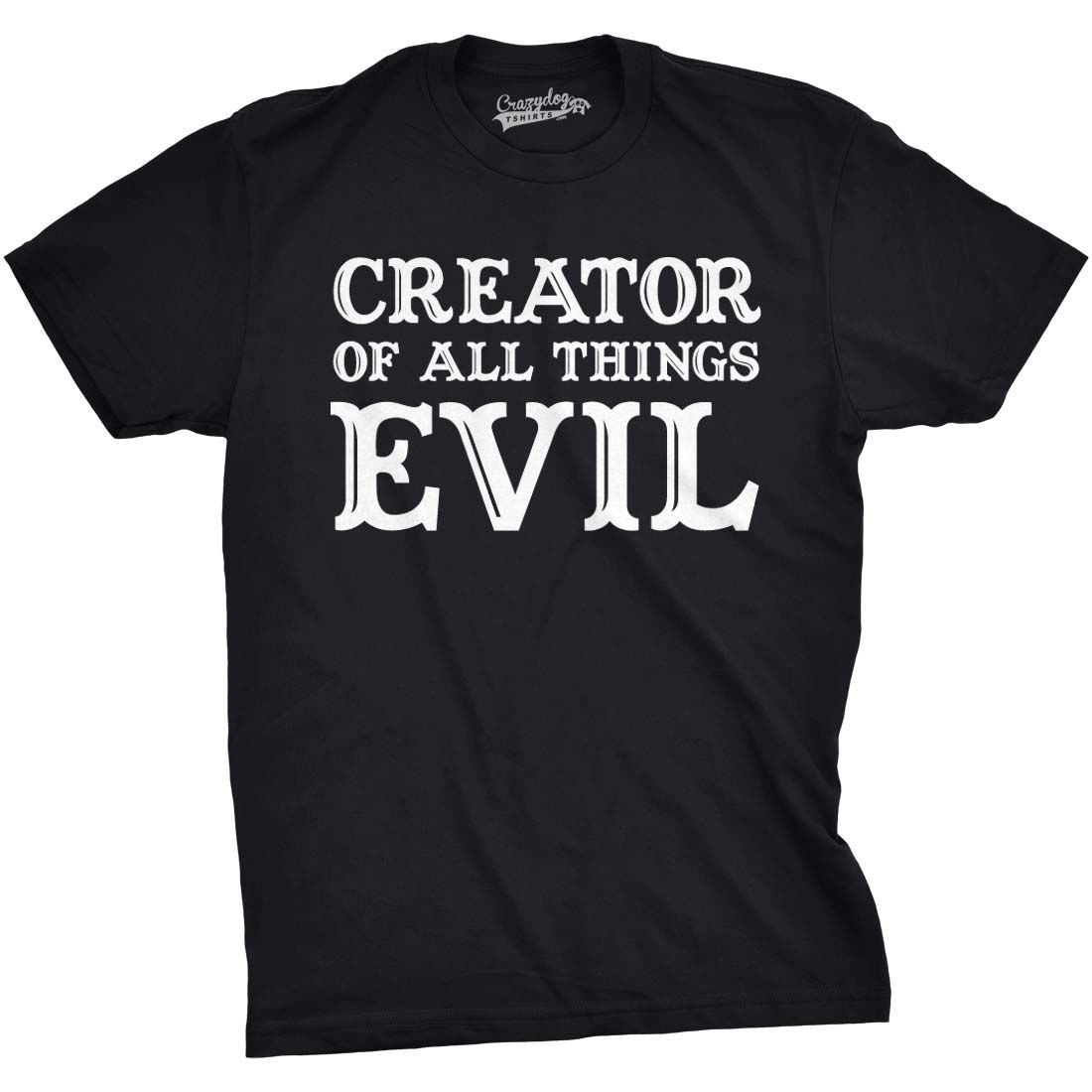 Creator of All Things Evil Funny T-shirt Cool Parent Mom Dad Tee