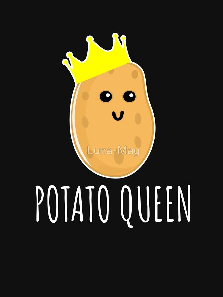 Potato Queen Funny Potato Gift By Luna May Kawaii Potato Potato Gift Potato Funny