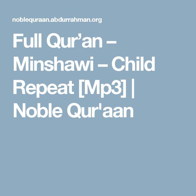 Full Qur'an – Minshawi – Child Repeat [Mp3] | Noble Qur'aan | Quran