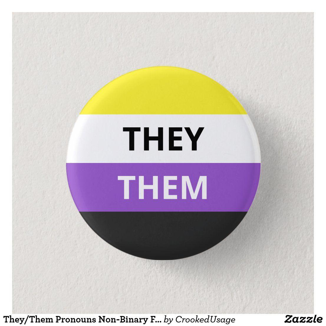 They Them Pronouns Non Binary Flag Badge Button Zazzle Com They Them Pronouns Binary Nonbinary Flag