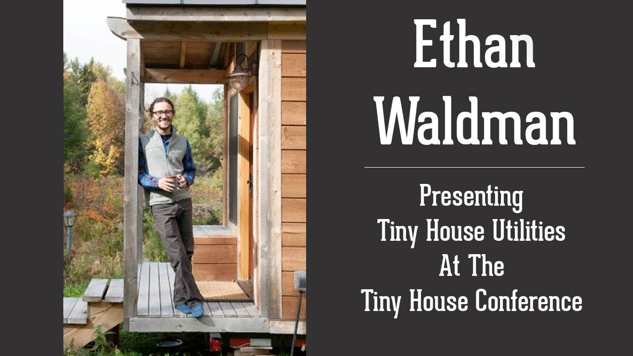 How Do You Choose Utilities For A Tiny House Watch Ethan
