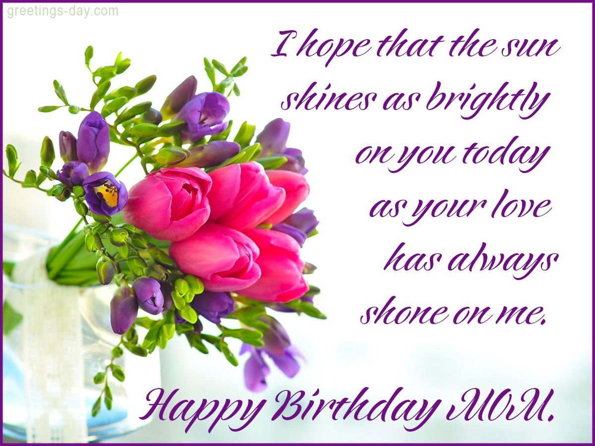Happy Birthday Mom!- Free Ecards & Pics. - http://greetings-day ...