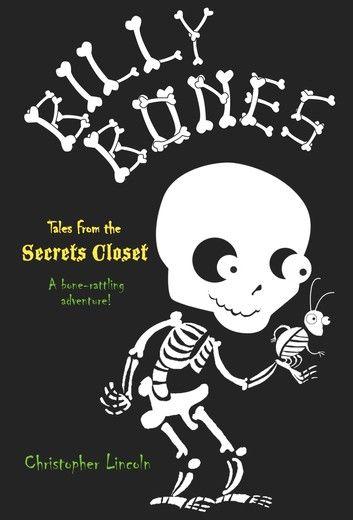 Billy Bones Tales From The Secrets Closet Billy bones