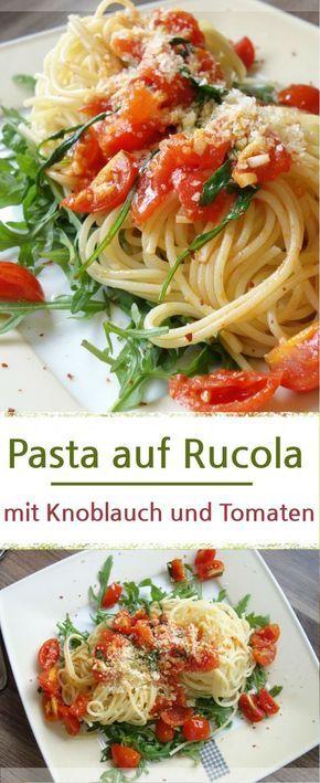 Leckere Pasta auf Rucola mit Tomaten und Knoblauch #foodrecipies