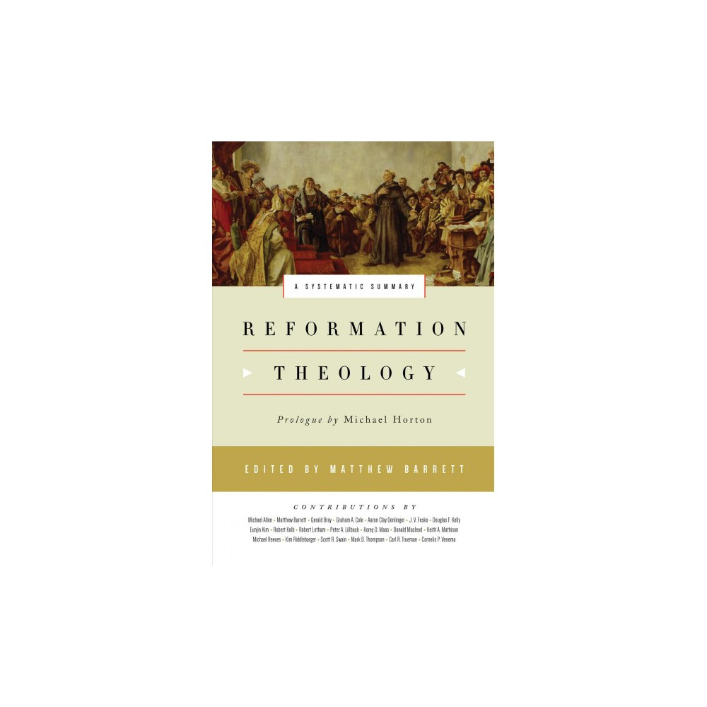 Reformation Theology A Systematic Summary Hardcover