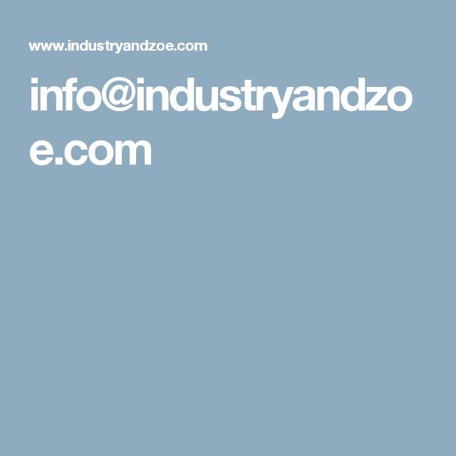 info@industryandzoe.com