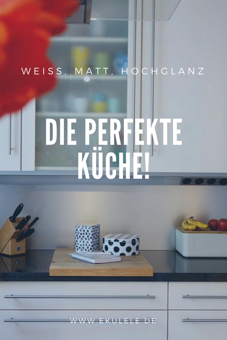 Die Perfekte Kuche Arbeitsplatte Fronten Und Wichtige Tipps In 2020 Kuche Hochglanz Kuche Hochglanz Weiss Kuche Aufbauen