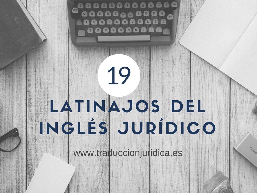 19 Latinajos Del Ingles Juridico Que Tal Vez No Conozcas