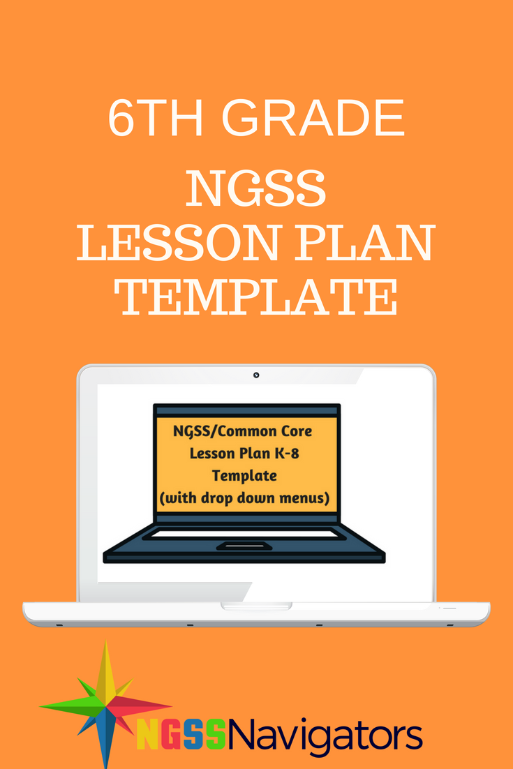 K 8 Ngss Lesson Plan Templates With Common Core Standards Ngss 6th