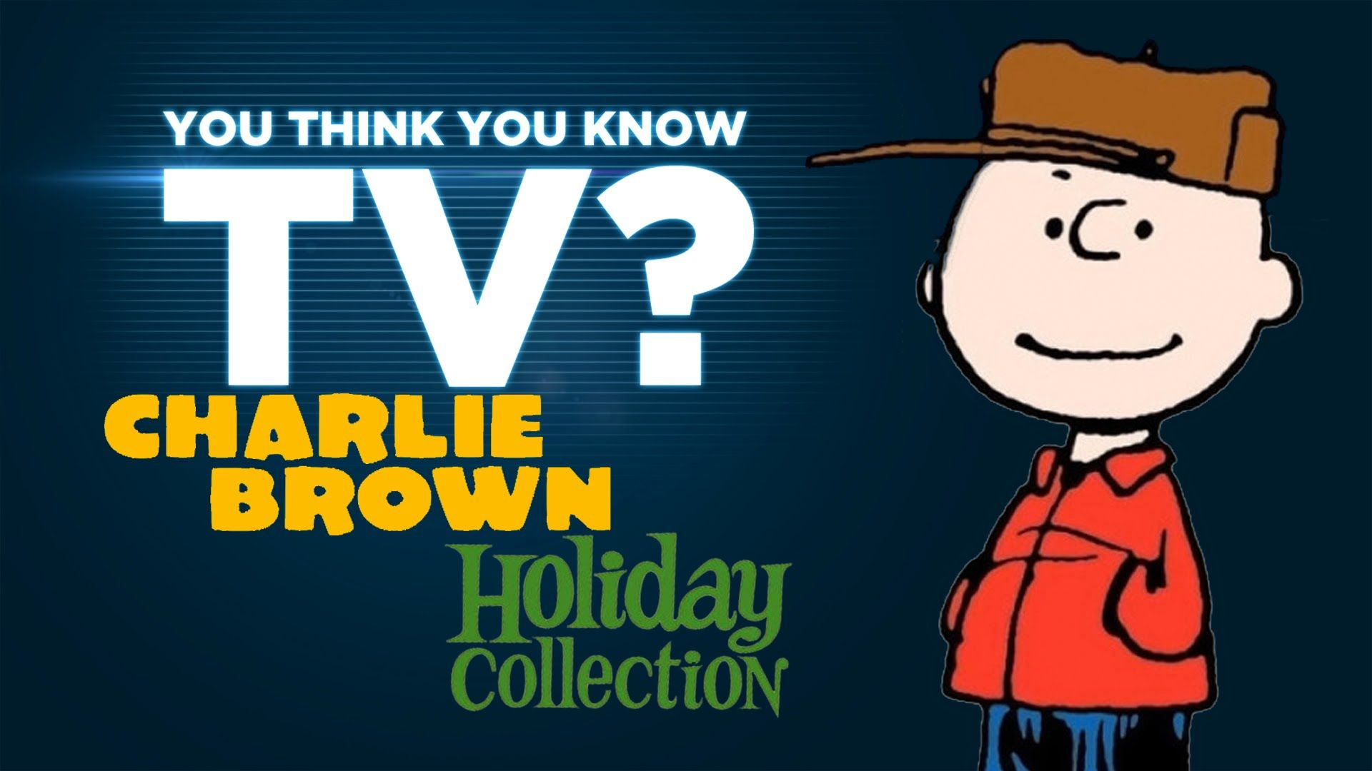 Charlie Brown - You Think You Know TV?