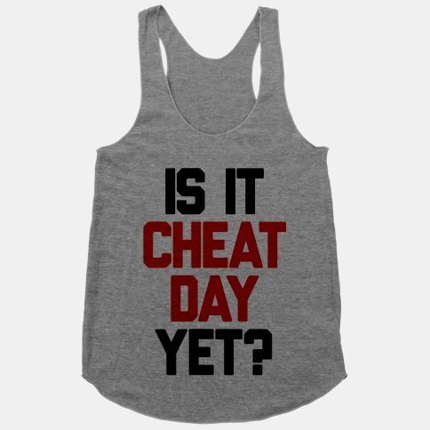 Is It Cheat Day Yet? Racerback Tank | LookHUMAN -  Is It Cheat Day Yet? #fitness #workout #diet #che...
