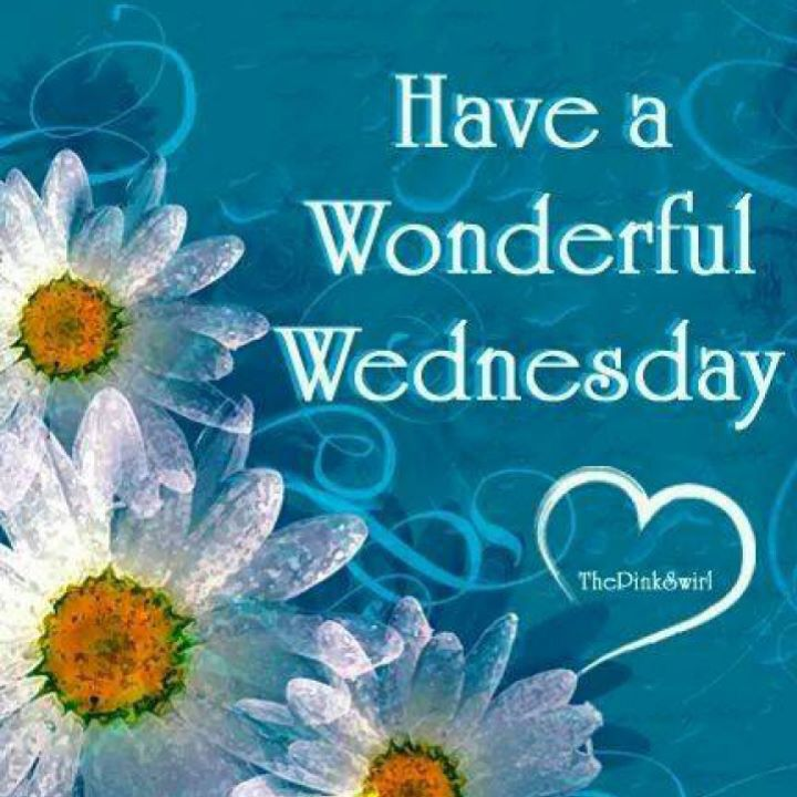 Have A Wonderful Wednesday Greetings More Good Morning