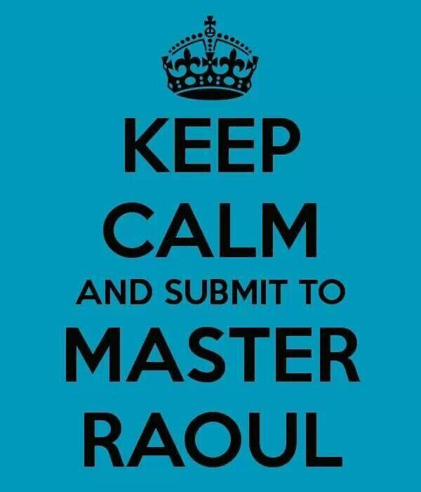 Master Raoul ♥♥♥♥