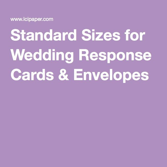 Standard Sizes for Wedding Response Cards  Envelopes Wedding - response envelope sizes