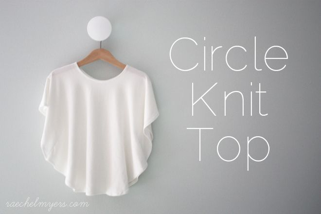 Circle Knit Top.. Super easy!