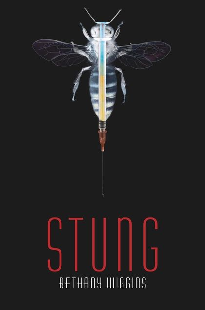 Stung – Bethany Wiggins | Books | Book reviews for kids ...