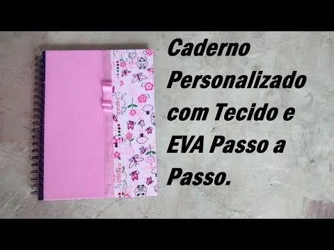 Volta as Aulas: Caderno Personalizado com Tecido e EVA / Por Carla Oliveira - YouTube