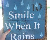 Barn Wood Sign Smile When It Rains, Raindrop, raindrops, Happiness, water, rain shower, spring weather, summer