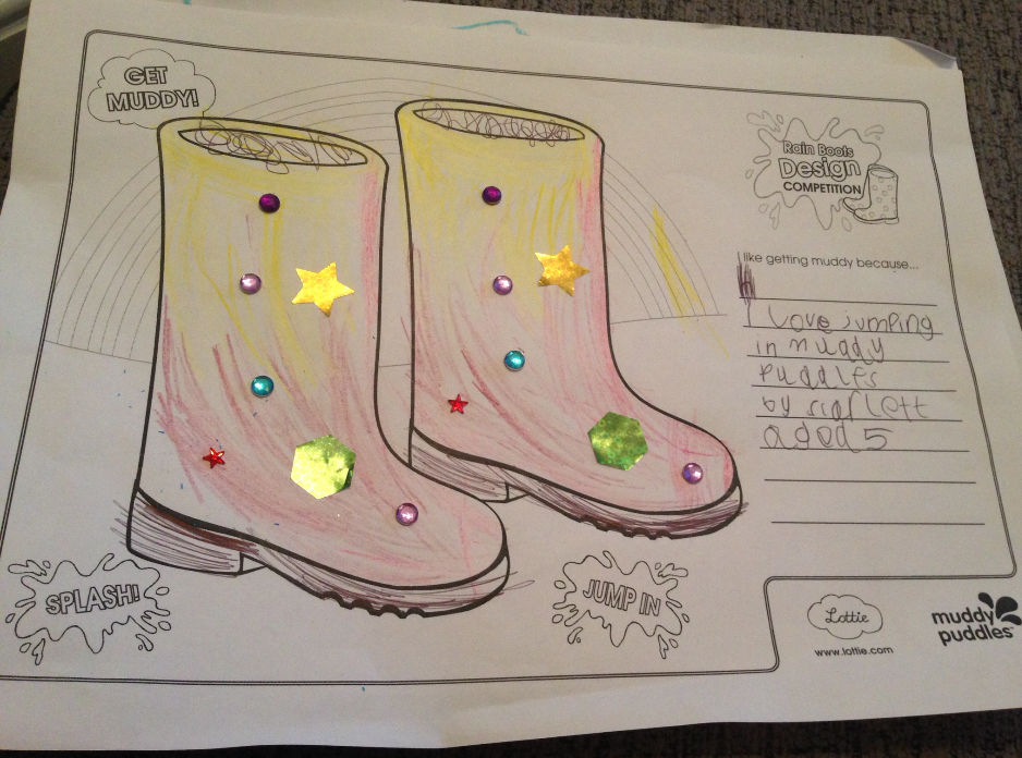 Scarlett (age 5) Mancot, UK I like to get Muddy because... I love jumping in Muddy Puddles!