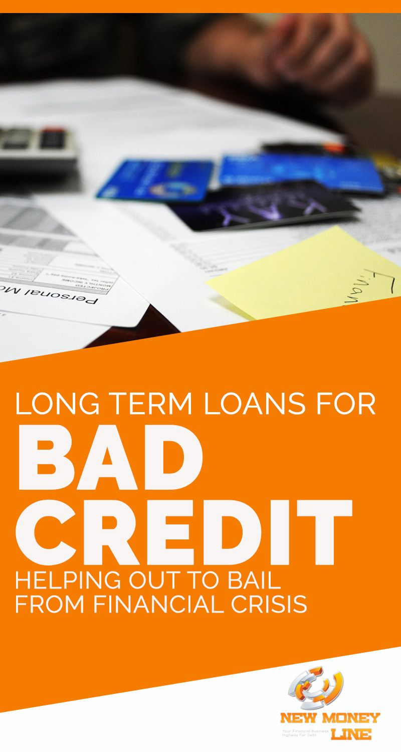 Long Term Loans For Bad Credit Helping Out To Bail From Financial Crisis Loans For Bad Credit Long Term Loans Bad Credit