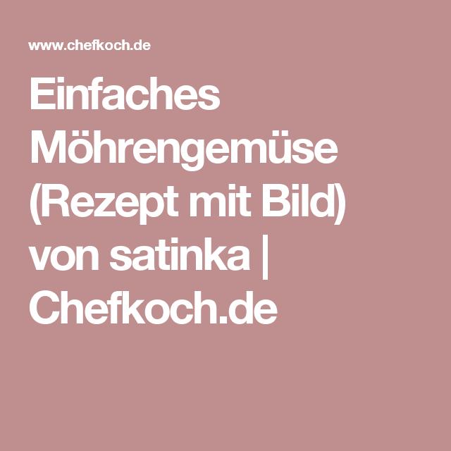 Einfaches Möhrengemüse (Rezept mit Bild) von satinka | Chefkoch.de