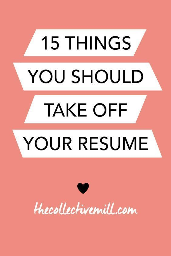 15 Things You Should Take Off Your Resume -TheCollectiveMill - make your resume