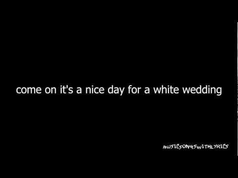 Billy Idol White Wedding Lyrics 3 Billy Idol White Wedding Wedding Lyrics Wedding Music