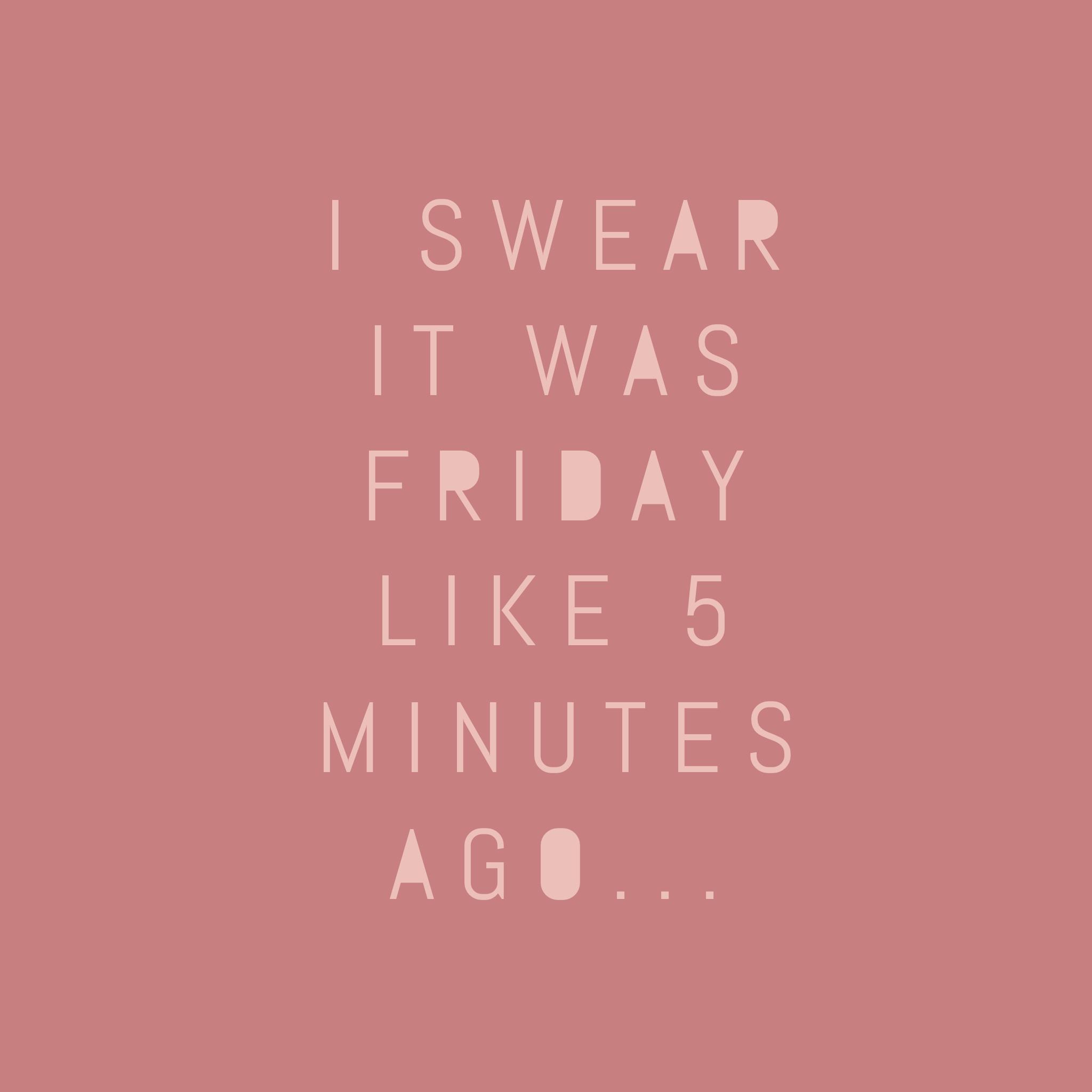 f0df92ef5 I swear it was Friday like 5 minutes ago...