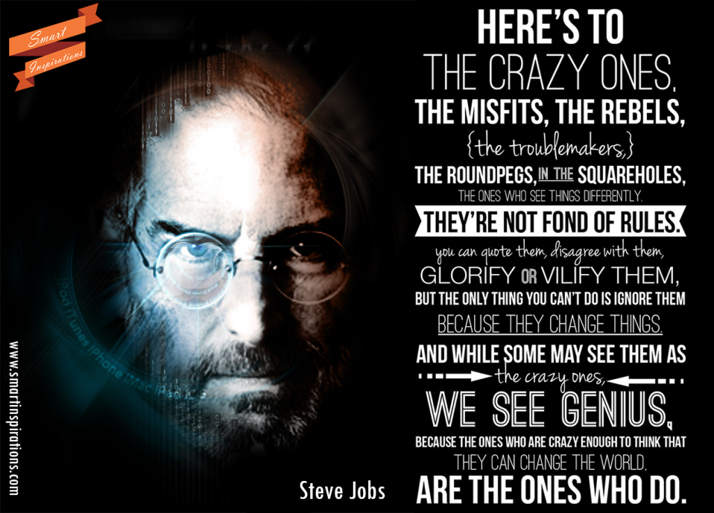 The Misfits And The Rebels Famous Quotes Steve Jobs Steve Jobs