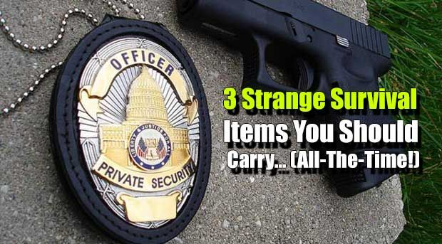 3 Strange Survival Items You Should Carry… (All-The-Time!)