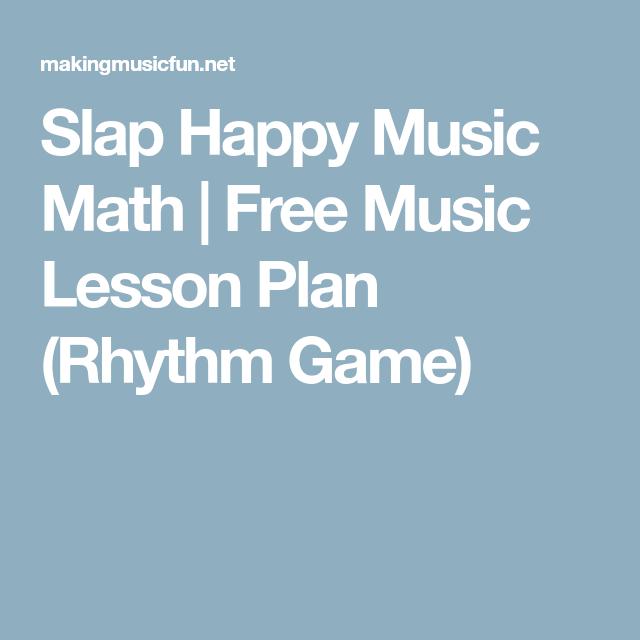 Slap Happy Music Math  Free Music Lesson Plan Rhythm Game
