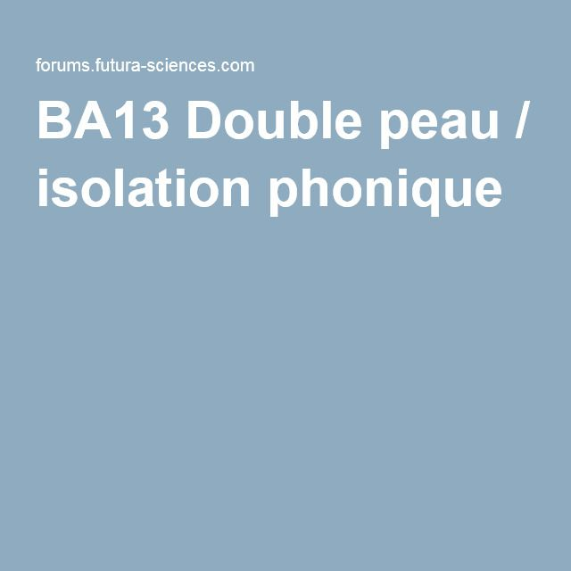 BA13 Double Peau / Isolation Phonique