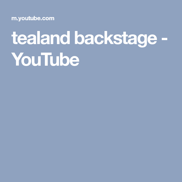 tealand backstage - YouTube