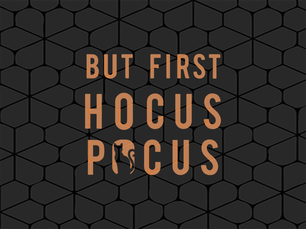 But first hocus pocus SVG Files For Silhouette, Files For