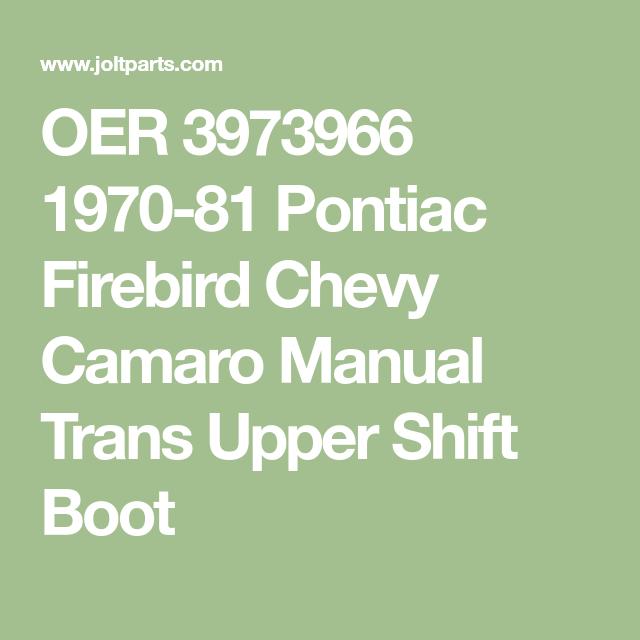 OER 3973966 1970-81 Pontiac Firebird Chevy Camaro Manual Trans Upper Shift Boot