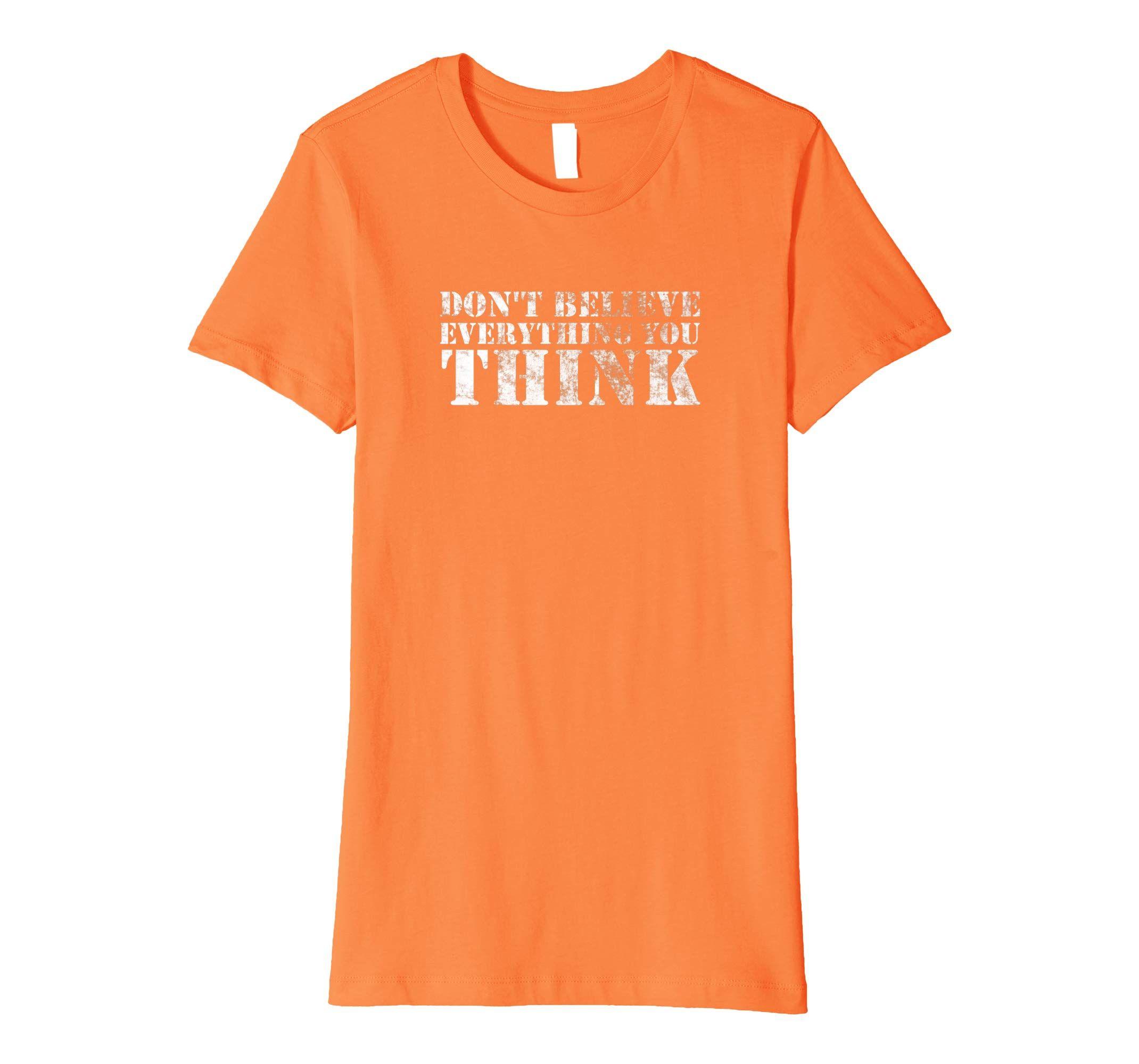 Weisheit Zitat: Spruch zum Nachdenken nicht Glauben Slogan T-Shirt ...