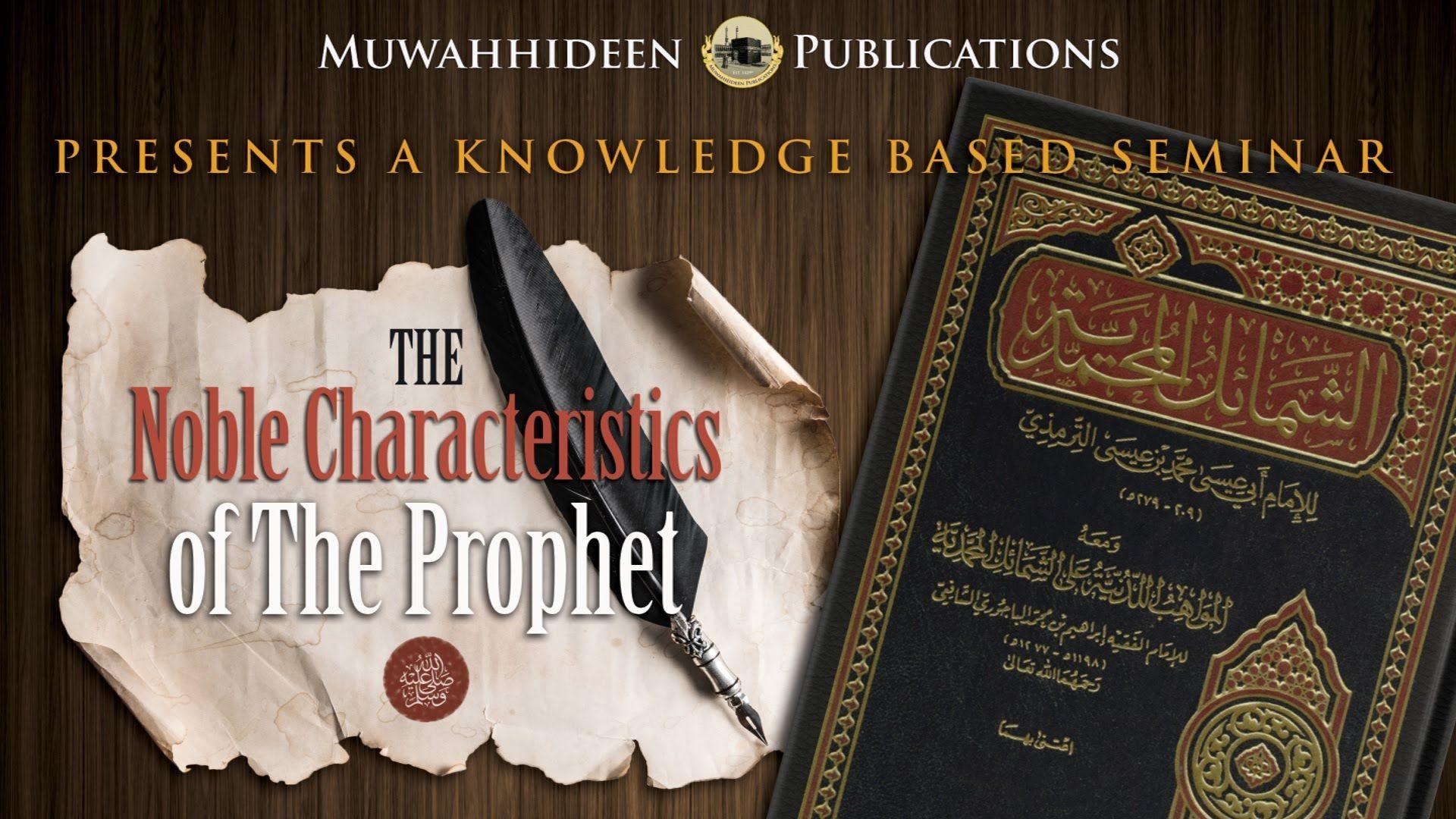 Class #3   The Noble Characteristics of The Prophet ﷺ   Abū Ḥakīm Bilāl ibn Aḥmad Davis - YouTube