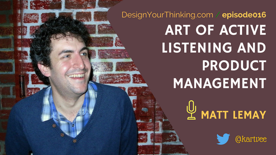 DYT016 : Art of Active Listening and Product Management with Matt LeMay  Matt reveals his success secrets product scale & failure
