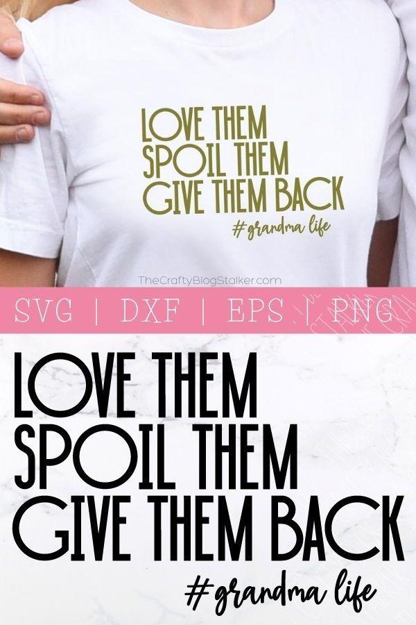 Download Grandma Life SVG Love Them Spoil Them Give Them Back ...