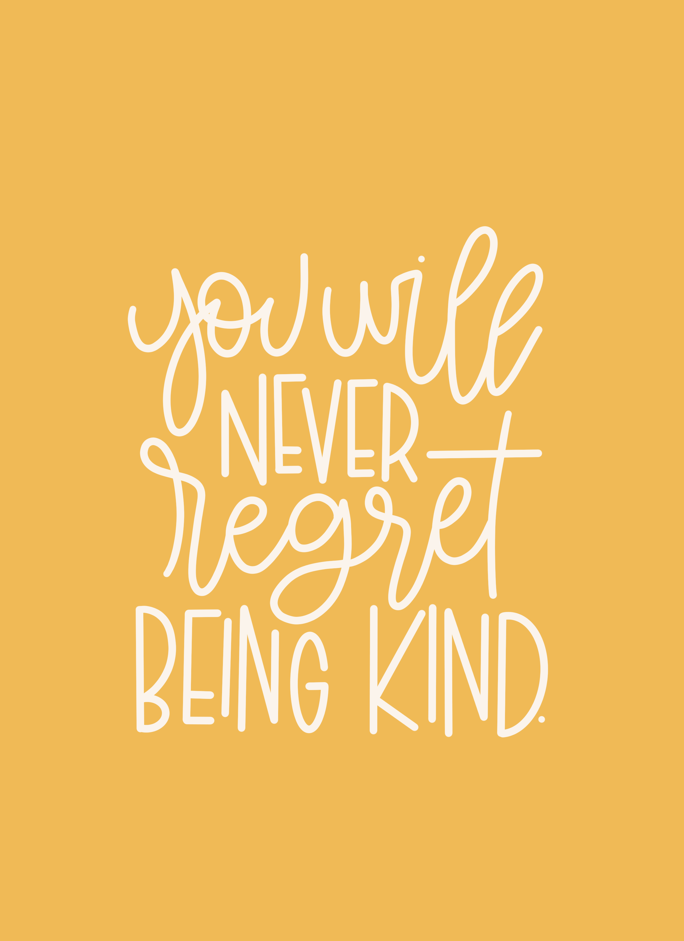 You Will Never Regret Being Kind Hand Lettered Printable