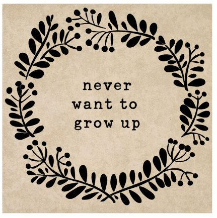 12x12 Never Want To Grow Up Ceramic Tile Sign by ItsaSignTiles ...