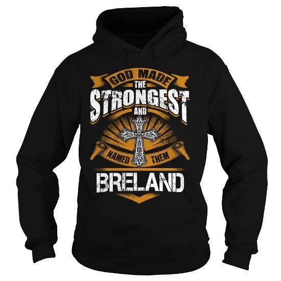 I Love BRELAND BRELANDBIRTHDAY BRELANDYEAR BRELANDHOODIE BRELANDNAME BRELANDHOODIES  TSHIRT FOR YOU T shirts