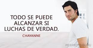 Resultado De Imagen Para Frases De Chayanne Chayanne Que
