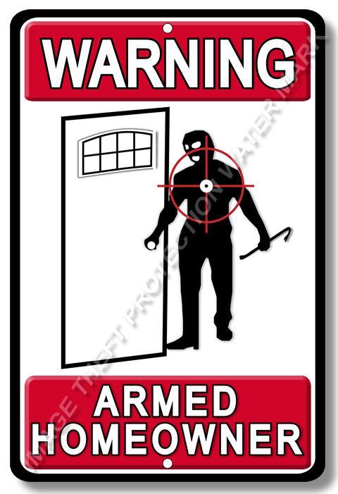 Warning Armed Homeowner Home House Burglar Robber Deterrent