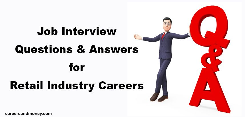 Job Interview Questions and Answers for Retail Industry Careers - resume questions and answers