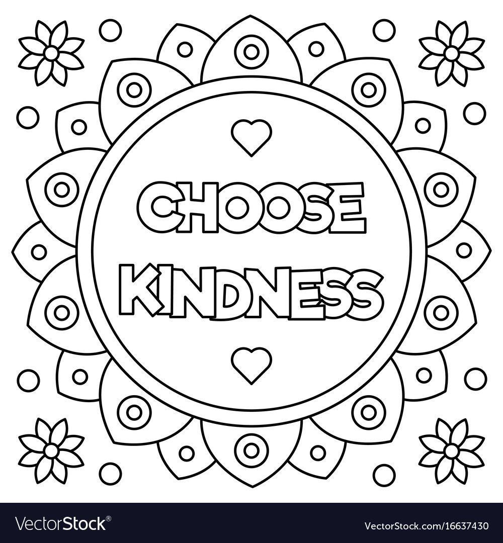 Choose Kindness Coloring Page Vector Image On Vectorstock Printable Coloring Pages Free Printable Coloring Pages Love Coloring Pages