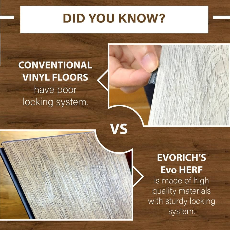 Did You Know That Conventional Vinyl Floors Have Poor Locking System Evorich S Evo Herf Is Made Of High Q Vinyl Flooring Resilient Flooring Luxury Vinyl Tile