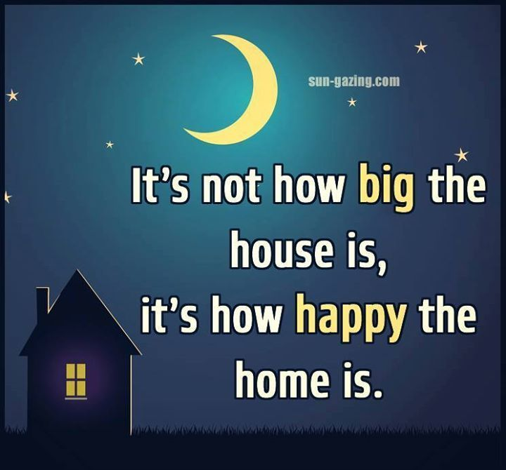 Home Staging Quotes: It's Not How Big The House Is, It's How Happy The Home Is
